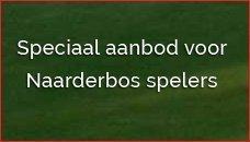 Speciaal aanbod voor naarderbos spelers